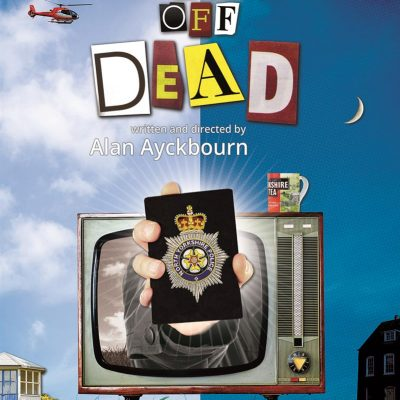 Ayckbourn: Better Off Dead